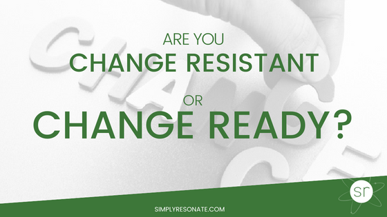 change resistant, change ready