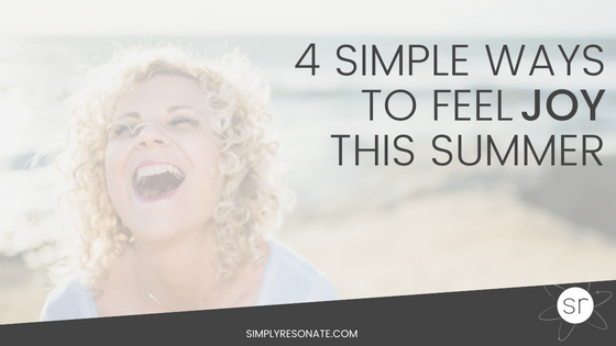4 ways feel joy summer