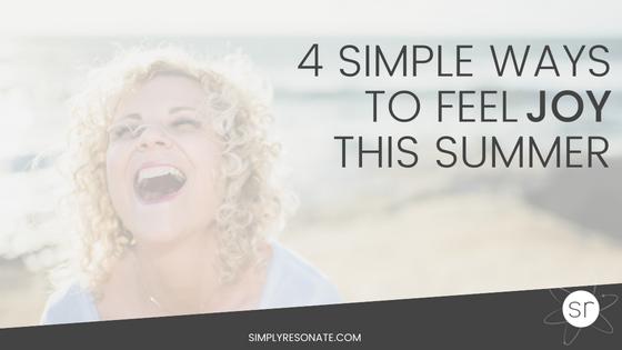 4 ways feel joy summer